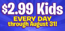 $2.99 Kids all August Offer