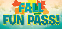 Fall Fun Pass Offer