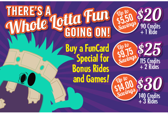 FunCard Specials! Buy a FunCard Special for Bonus Rides and Games!