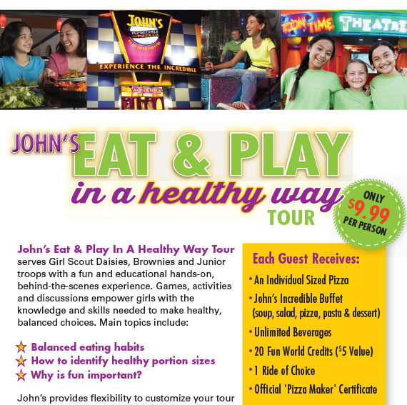 John's Eat & Play in a healthy way tour. Only $9.99 per person. Each Guest receives: Individual Sized Pizza-Buffet-Beverage-20 FunWorld Credits-1 Ride-Official Pizza Maker Certificate