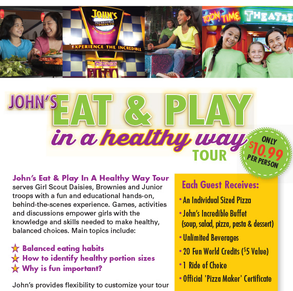 John's Eat & Play in a healthy way tour. Only $10.99 per person. Each Guest receives: Individual Sized Pizza-Buffet-Beverage-20 FunWorld Credits-1 Ride-Official Pizza Maker Certificate