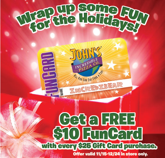 Get a FREE $10 FunCard with every $25 Gift Card purchase. Offer valid 11/15-12/24 in store only.