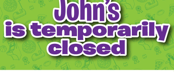 John's is temporarily closed.