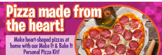 Pizza made from the heart! Make heart-shaped pizzas at home with our Make It & Bake It Personal Pizza Kit!