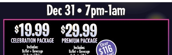 Dec 31•7pm - 1am Two Packages to choose from! Starting at $19.99! Pre-purchase for more perks! Purchase by Dec. 26 to get 20 more FunWorld Credits!