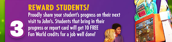 Students that bring in their progress or report card will get 10 Free Fun World credits.