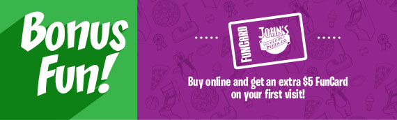 Bonus Fun! Buy online and get an extra $5 FunCard on your first visit!